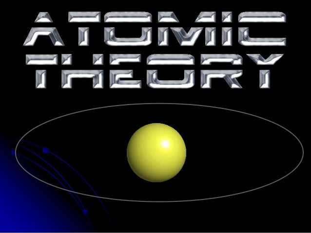 Introduction to atomic theory ppt