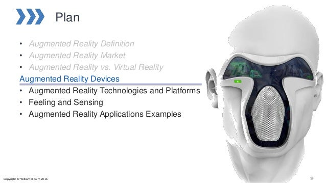 Plan • Augmented Reality Definition • Augmented Reality Market • Augmented Reality vs. Virtual Reality Augmented Reality D...