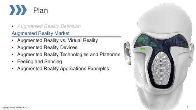 Plan • Augmented Reality Definition Augmented Reality Market • Augmented Reality vs. Virtual Reality • Augmented Reality D...