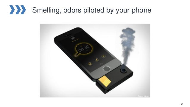 Smelling, odors piloted by your phone 86