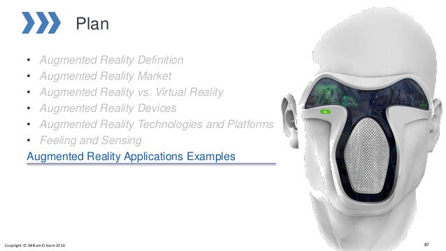 Plan • Augmented Reality Definition • Augmented Reality Market • Augmented Reality vs. Virtual Reality • Augmented Reality...