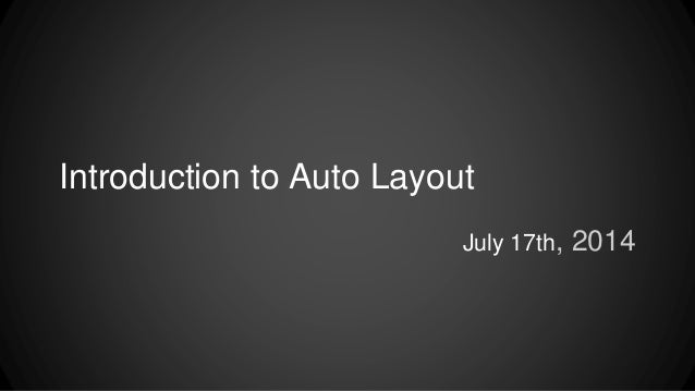 Introduction to Auto Layout July 17th, 2014