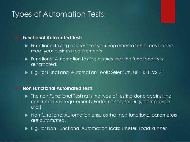 Types of Automation Tests  Functional Automated Tests  Functional testing assures that your implementation of developers...