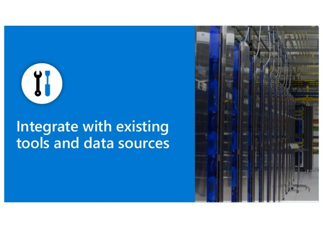 Integrate with existing tools and data sources
