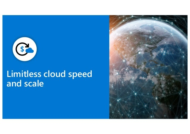 Limitless cloud speed and scale