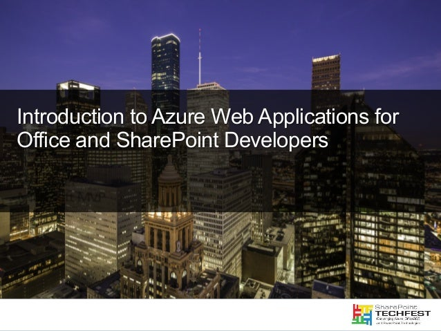 Introduction to Azure Web Applications for Office and SharePoint Developers