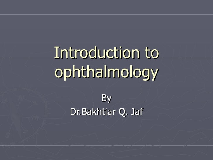 Introduction to ophthalmology By Dr.Bakhtiar Q. Jaf