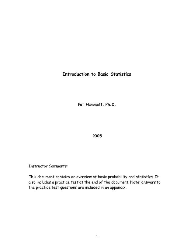 Introduction to Basic Statistics                           Pat Hammett, Ph.D.                                   2005Instru...