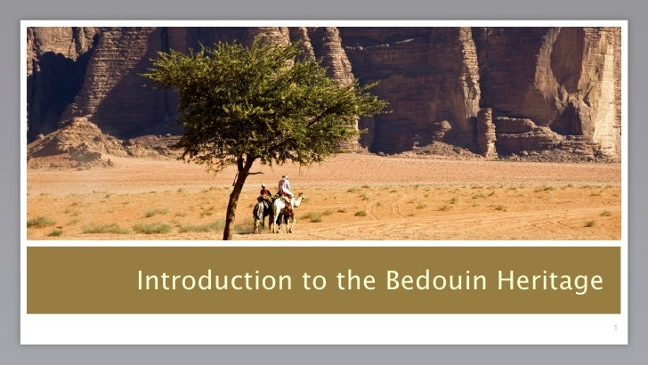 Introduction to the Bedouin Heritage                                        1