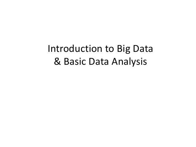 Introduction to Big Data & Basic Data Analysis
