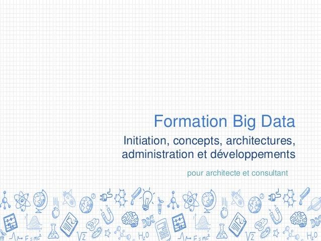 Formation Big Data Initiation, concepts, architectures, administration et développements pour architecte et consultant
