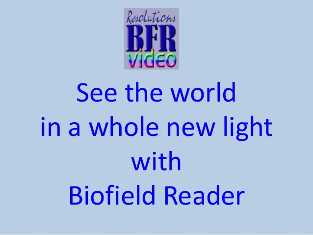 See the world in a whole new light with Biofield Reader