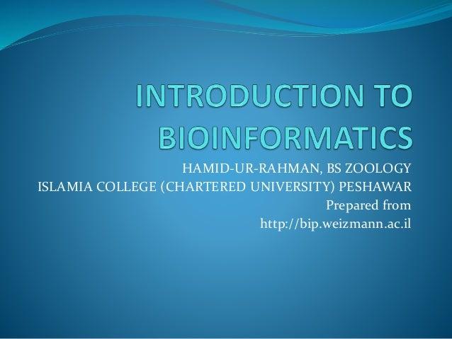 HAMID-UR-RAHMAN, BS ZOOLOGY ISLAMIA COLLEGE (CHARTERED UNIVERSITY) PESHAWAR Prepared from http://bip.weizmann.ac.il