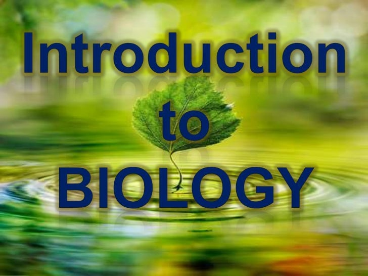 •    Bio – means life•    Ologos – to study / the study    • BIOLOGY – is the study of life / the      study of living thi...