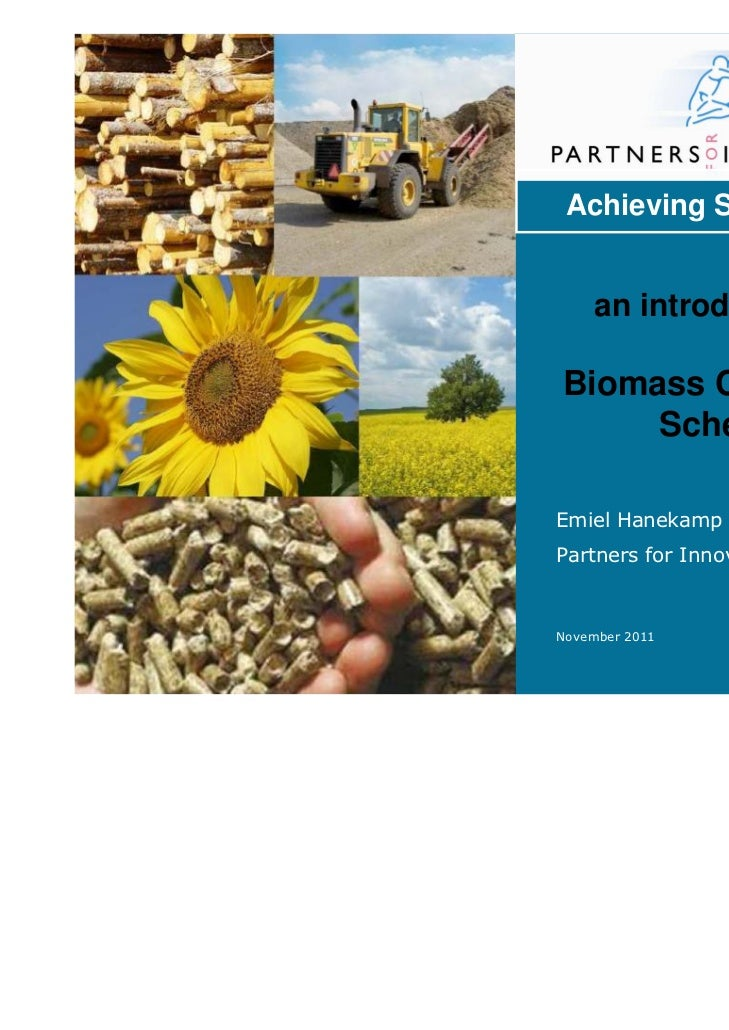 Achieving Sustainability    an introduction to:Biomass Certification     SchemesEmiel HanekampPartners for Innovation BVNo...