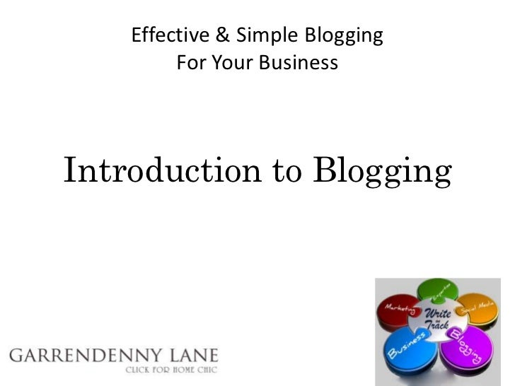 Effective & Simple Blogging         For Your BusinessIntroduction to Blogging