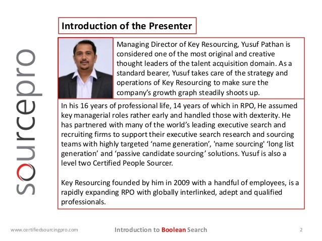 Introduction to Boolean Search Introduction of the Presenter Managing Director of Key Resourcing, Yusuf Pathan is consider...