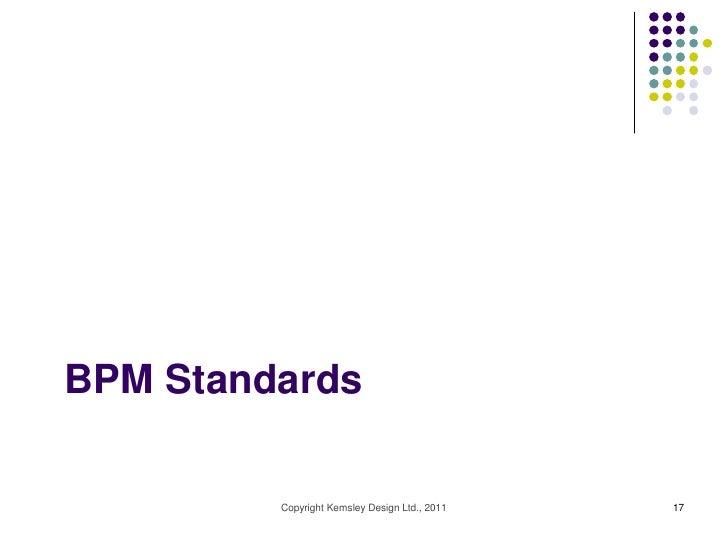 BPM Standards         Copyright Kemsley Design Ltd., 2011   17
