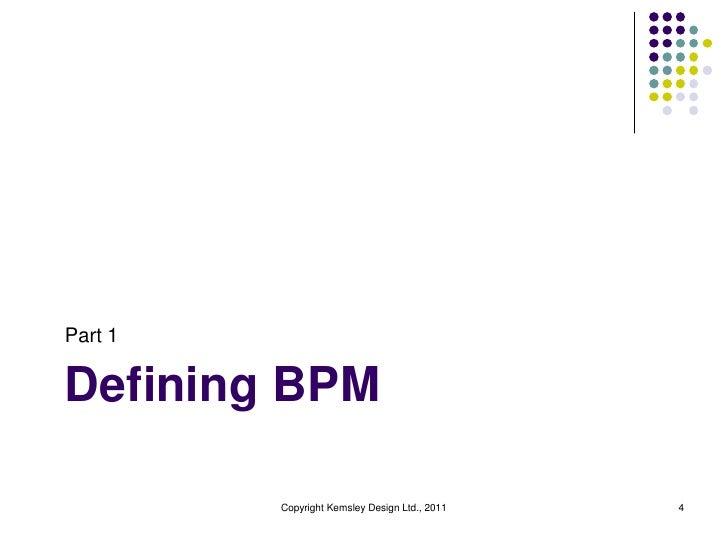 Part 1Defining BPM         Copyright Kemsley Design Ltd., 2011   4