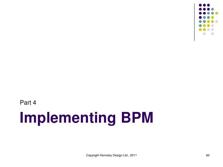 Part 4Implementing BPM         Copyright Kemsley Design Ltd., 2011   60