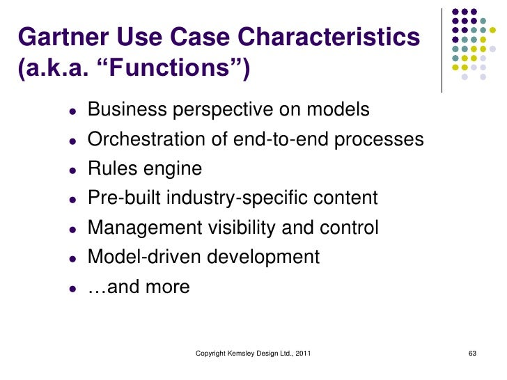 """Gartner Use Case Characteristics(a.k.a. """"Functions"""")    l   Business perspective on models    l   Orchestration of end-to-..."""