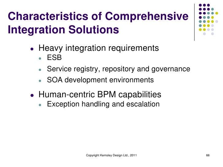 Characteristics of ComprehensiveIntegration Solutions   l   Heavy integration requirements       l   ESB       l   Service...