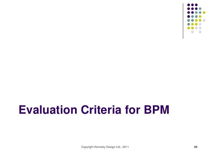 Evaluation Criteria for BPM           Copyright Kemsley Design Ltd., 2011   68