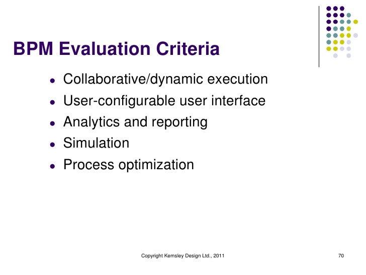 BPM Evaluation Criteria    l   Collaborative/dynamic execution    l   User-configurable user interface    l   Analytics an...