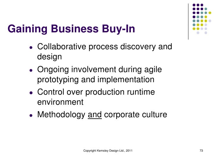 Gaining Business Buy-In   l   Collaborative process discovery and       design   l   Ongoing involvement during agile     ...