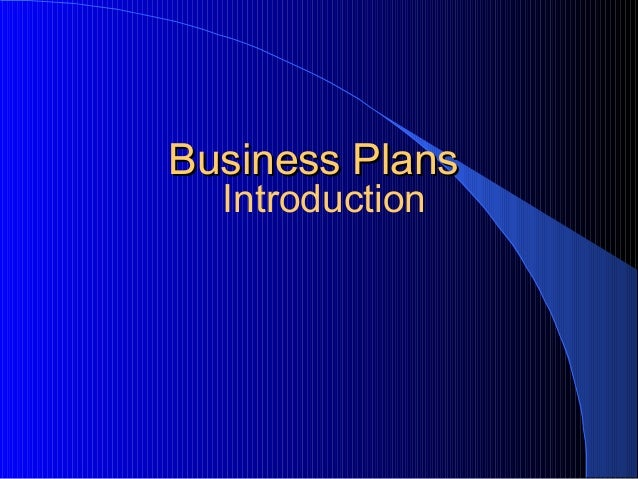 Business Plans  Introduction