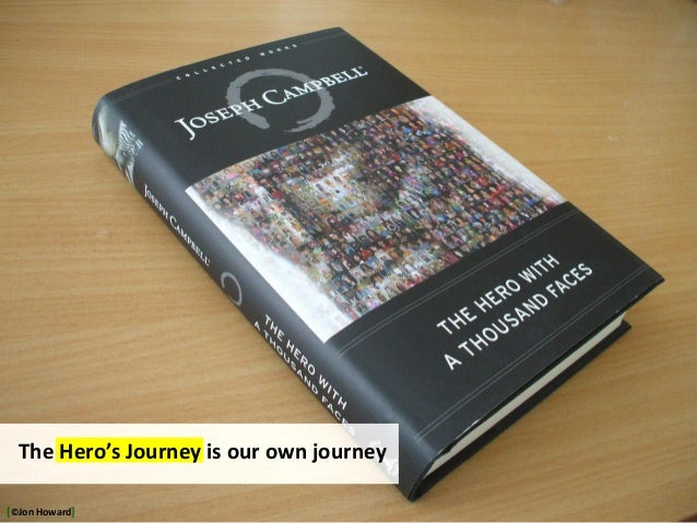 http://www.109.dk/nickchanger/uploads/images/original/the-hero-with-a-thousand-faces.jpg The Hero's Journey is our own jou...