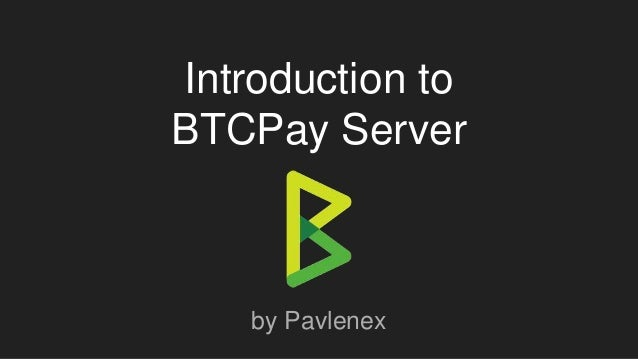 Introduction to BTCPay Server by Pavlenex