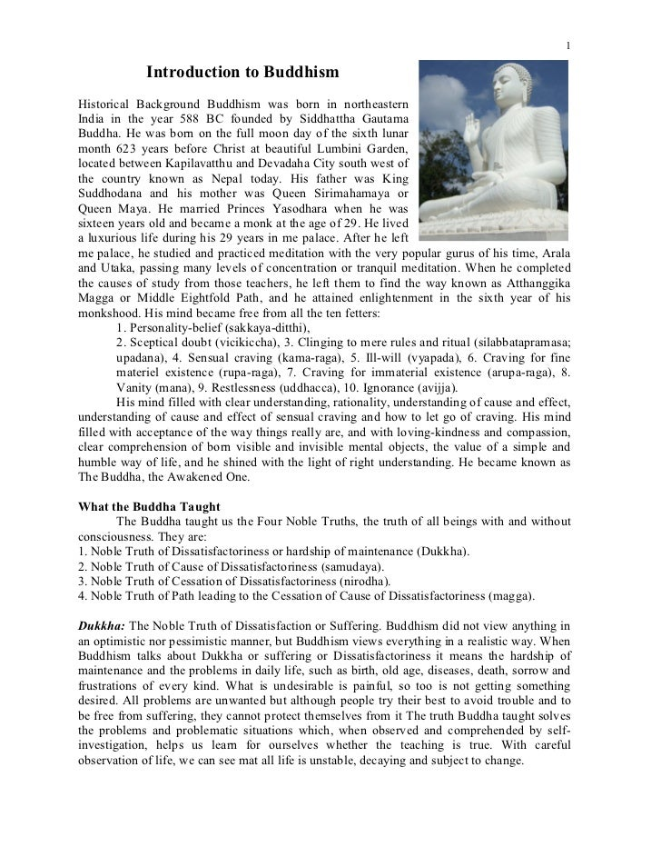 1             Introduction to BuddhismHistorical Background Buddhism was born in northeasternIndia in the year 588 BC foun...