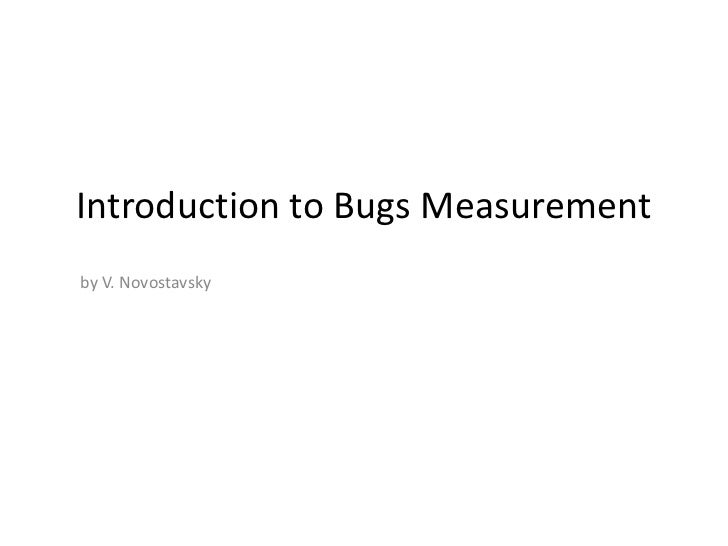 Introduction to Bugs Measurementby V. Novostavsky