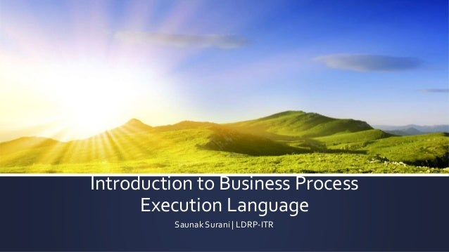 Introduction to Business Process Execution Language Saunak Surani | LDRP-ITR