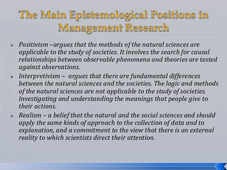    Positivism –argues that the methods of the natural sciences are    applicable to the study of societies. It involves t...