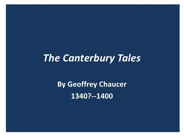 The Canterbury Tales  By Geoffrey Chaucer      1340?--1400