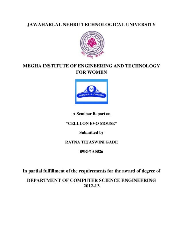 "JAWAHARLAL NEHRU TECHNOLOGICAL UNIVERSITYMEGHA INSTITUTE OF ENGINEERING AND TECHNOLOGYFOR WOMENA Seminar Report on""CELLUON..."