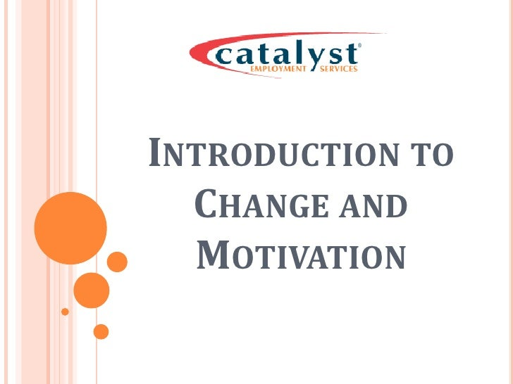 Introduction to Change and Motivation<br />