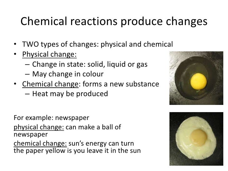 Physical and chemical reactions