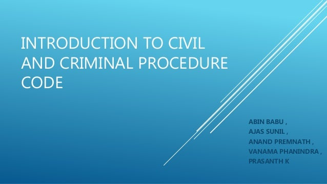 civil and criminal procedure Criminal procedure in england jon d iawson and edwin r kyedy as members of the committee on reform in legal procedure of the american institute of criminal law and criminology, we were.
