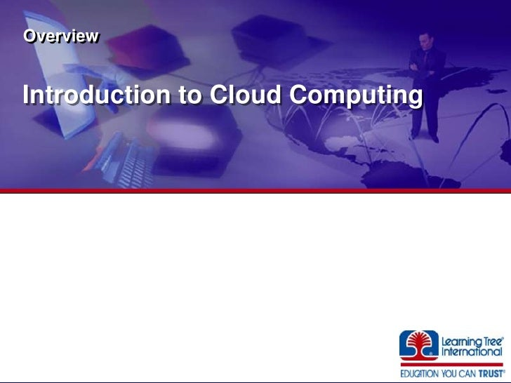 Introduction to Cloud Computing<br />Overview<br />