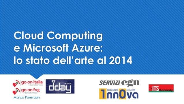 Cloud Computing e Microsoft Azure: lo stato dell'arte al 2014 Marco Parenzan