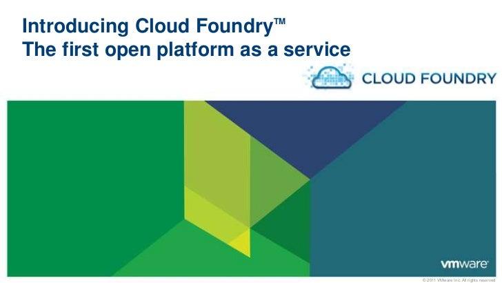Introducing Cloud FoundryTMThe first open platform as a service<br />