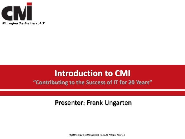 """Managing the Business of IT                              Introduction to CMI                   """"Contributing to the Succes..."""