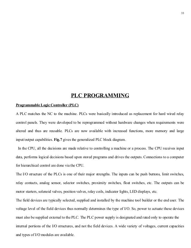 33                                      PLC PROGRAMMINGProgrammable Logic Controller (PLC)A PLC matches the NC to the mach...