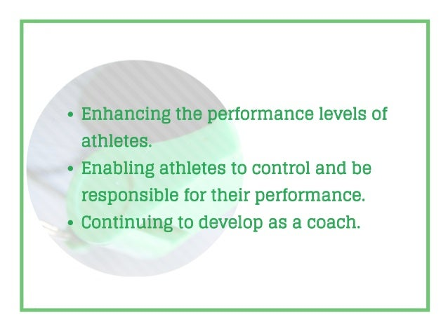 Enhancing the performance levels of athletes. Enabling athletes to control and be responsible for their performance. Conti...