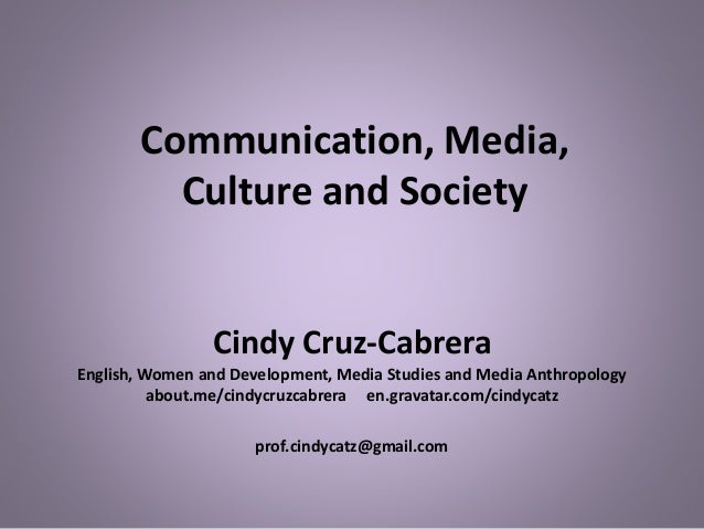 communication as culture essay on media and society How does social media affect interaction in our society will face-to-face communication ultimately diminish because of  social media's affect on human interaction.