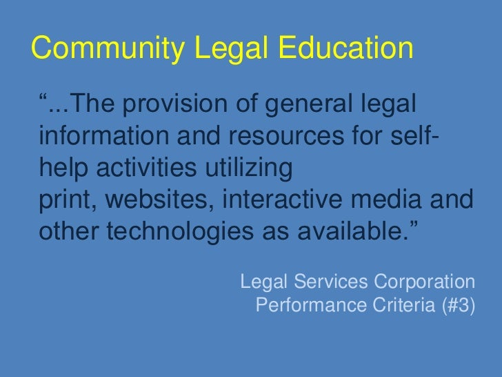 """Community Legal Education""""...The provision of general legalinformation and resources for self-help activities utilizingpri..."""