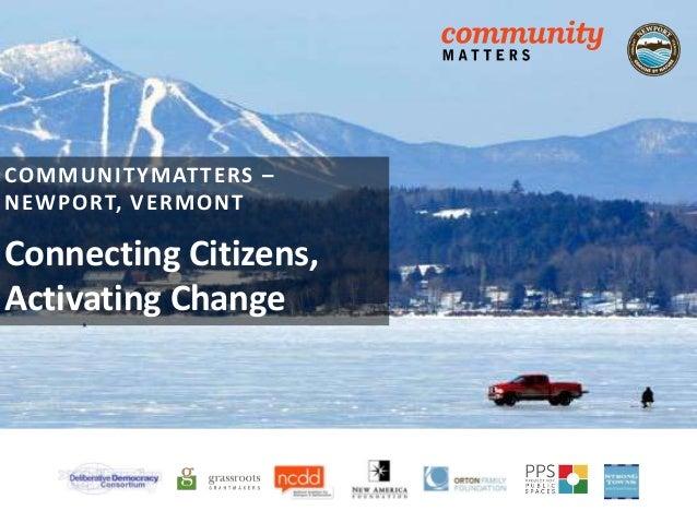 COMMUNITYMATTERS –NEWPORT, VERMONTConnecting Citizens,Activating Change